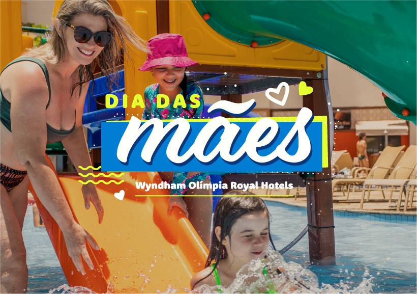Dia das Mães no Wyndham Olímpia Royal Hotels
